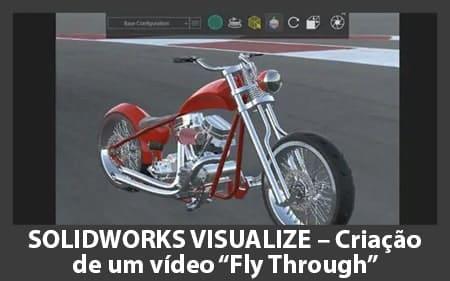 """SOLIDWORKS VISUALIZE – Criação de um vídeo """"Fly Through"""" animado"""