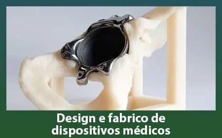 Design e fabrico de dispositivos médicos