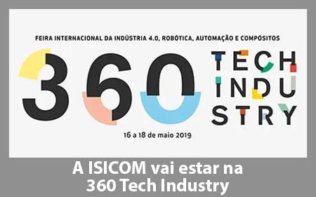 A ISICOM vai estar presente na feira 360 Tech Industry