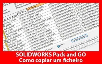 SOLIDWORKS Pack and Go – Como copiar um ficheiro