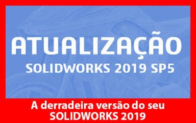 Dicas SOLIDWORKS – Atualização SP5