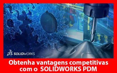 Obtenha vantagens competitivas com o SOLIDWORKS PDM