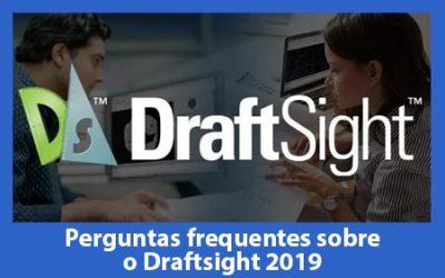 DraftSight 2019 – Perguntas Frequentes