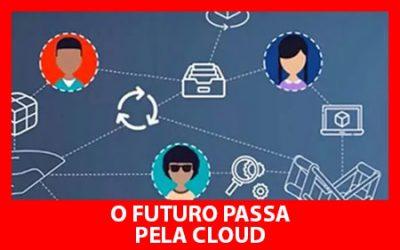 O Futuro passa pela Cloud