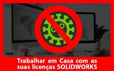 COVID-19: Trabalhar em casa com as suas licenças SOLIDWORKS