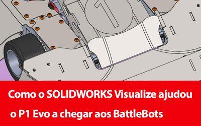 Como o SOLIDWORKS Visualize ajudou o P1 Evo a chegar aos BattleBots