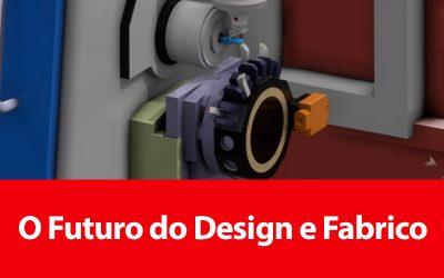 O Futuro do Design e Fabrico